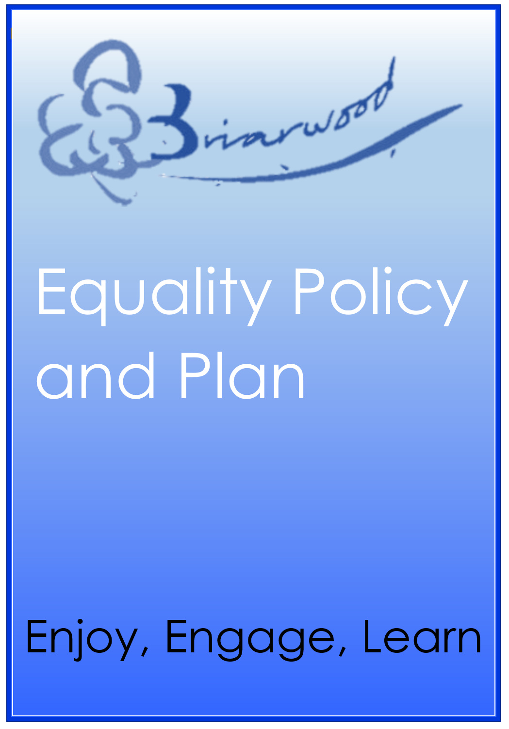 equality policy and plan briarwood school equalities policy and public sector duty statement